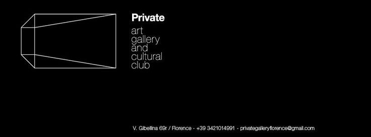 Private Gallery Via ghibellina 69r Florence +39 342 101 4991 privategalleryflorence@gmail.com