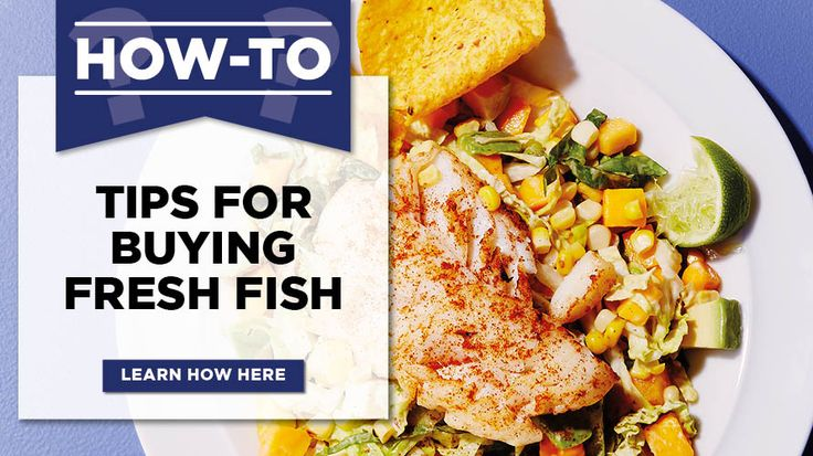 With these tips for buying fish, you'll get the perfect catch every time.