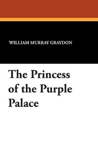 The Princess of the Purple Palace, by William Murray Graydon (Paperback)