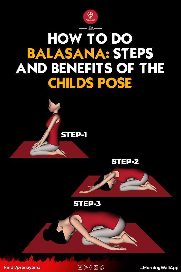 How To Do Balasana Steps And Benefits Of The Childs Pose Kids Yoga Poses Learn Yoga Poses Yoga Steps