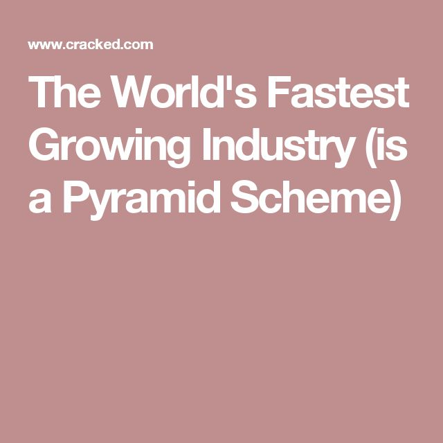 The World's Fastest Growing Industry (is a Pyramid Scheme)
