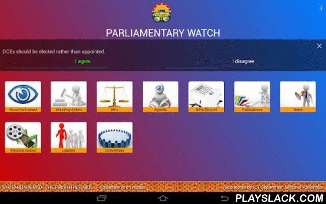 Parliamentary Watch  Android App - playslack.com , Fast and fluid! Wow, terrific app! Well thought out and easy to use.Whether you are an MP or a seasoned vet, you need this app! Parliamentary Watch is the gateway for people to get detailed information about their elected members of Parliament of Ghana and to follow the day to day business of the august house. Keep an eye on the folks in Accra who are supposed to be working for us.Content:1. Standing Orders of Parliament of Ghana2. General…