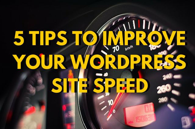5 Tips To Improve Your Wordpress Site Speed