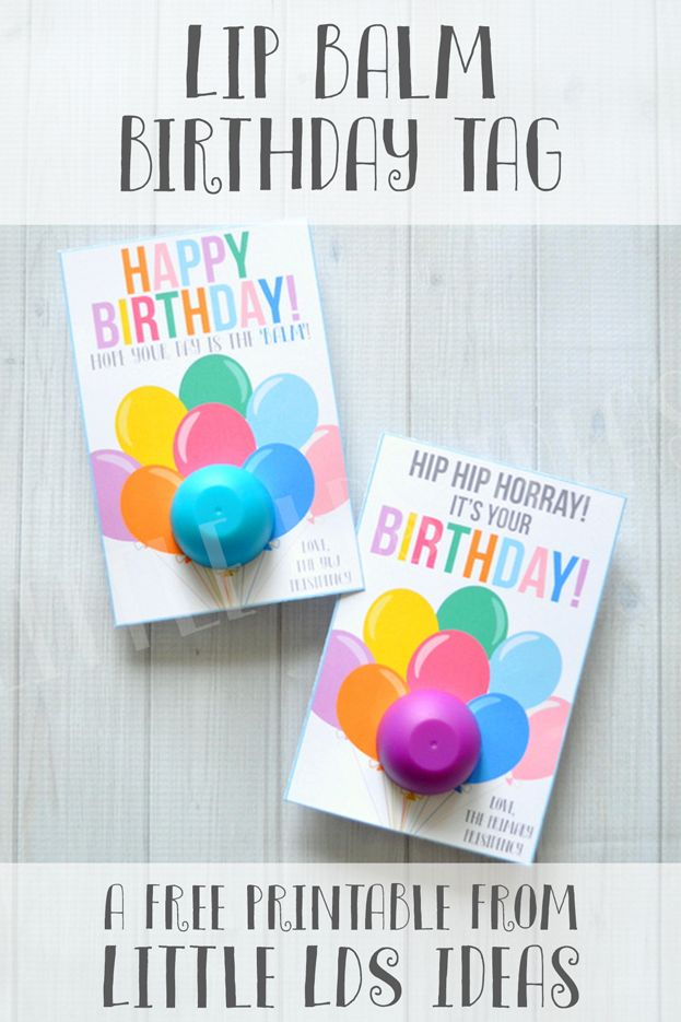 Need a fun Birthday Gift for your friends? This Birthday Lip Balm tag would make the perfect gift for a teacher, friend, or church worker. FREE PRINTABLE!