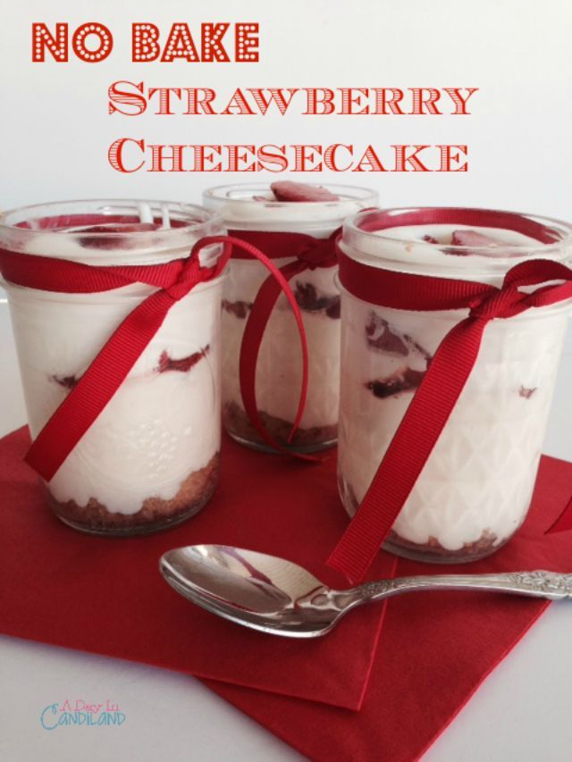 No Bake Strawberry Cheesecakes in a Jar