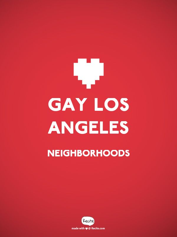 Gay Los Angeles Neighborhoods - Los Angeles gay life ranges from flashy nightlife to earthy laid back --- http://b-gay.com/travel