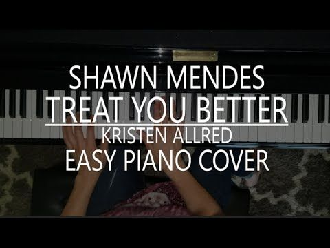 Treat You Better - Shawn Mendes - Easy Piano Cover. Buy sheet music here  http://www.sheetmusicplus.com/title/treat-you-better-digital-sheet-music/20455805