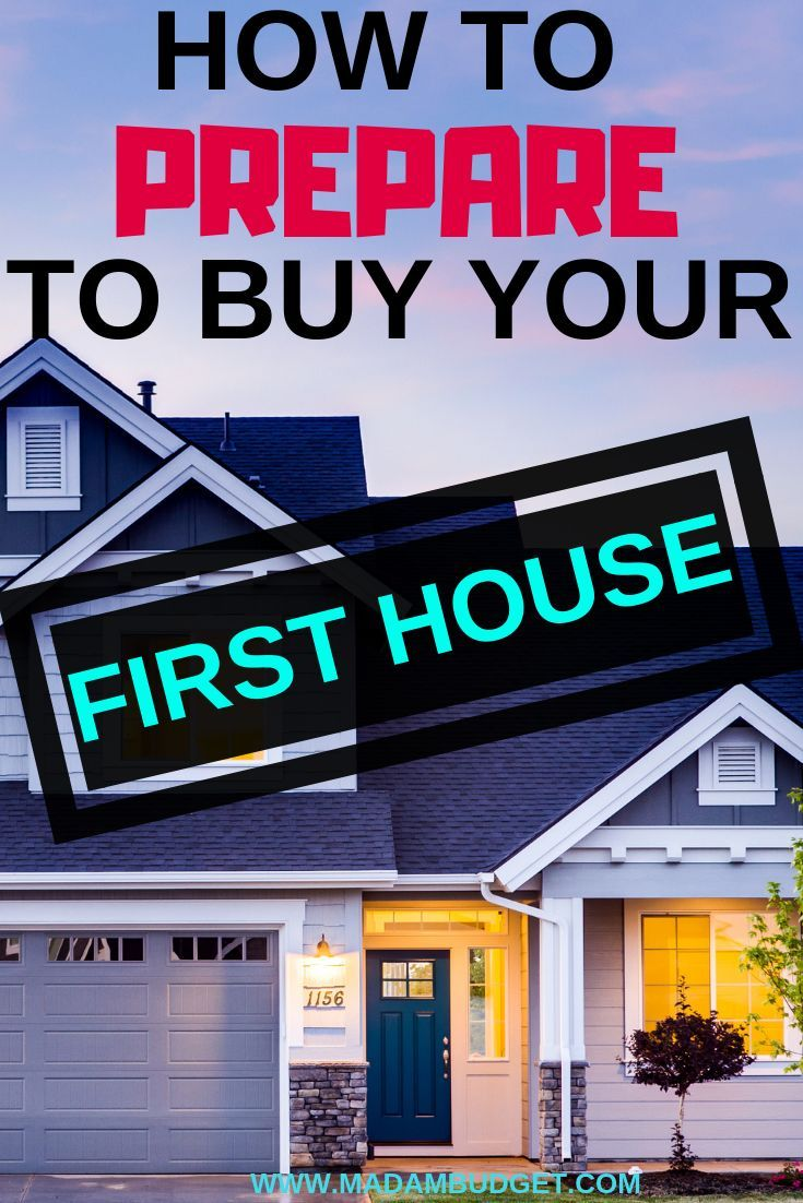 How To Prepare To Buy Your First House Follow These 6 Steps Madam Budget In 2020 Budgeting Single Mom Money Buy My House