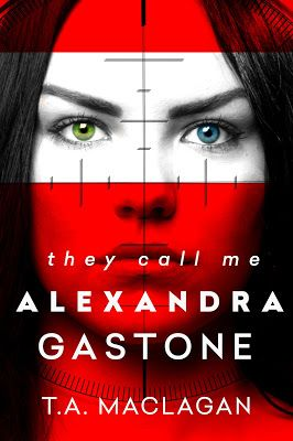 Book-o-Craze: Sale Blitz {Praise & Giveaway} -- They Call Me Alexandra Gastone by T.A. Maclagan