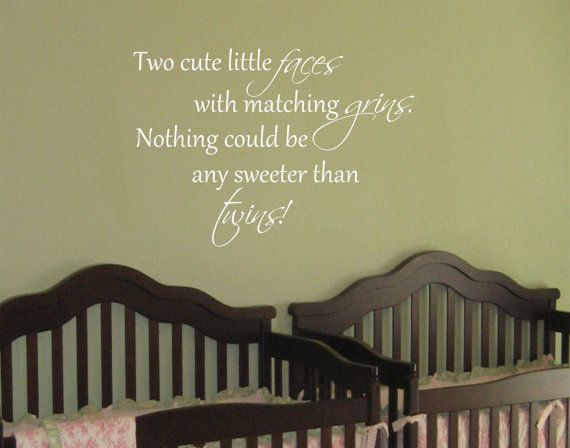 Baby Twin Saying Quote Wall Decal Nursery Vinyl by AllOnTheWall, $21.00 ~ Another cute quote!