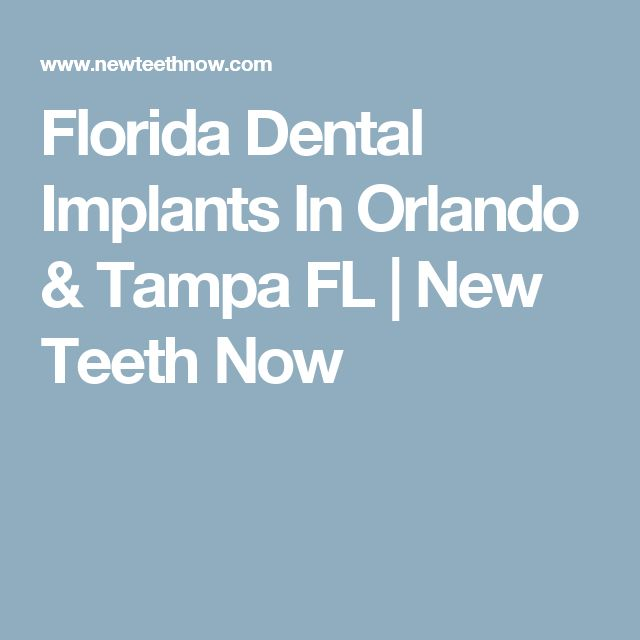 Florida Dental Implants In Orlando & Tampa FL | New Teeth Now