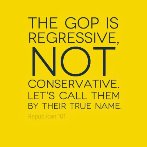 Been saying this for years.We should be using the terms 'Regressive' and 'Progressive' to help the less politically astute to better understand the difference between the two parties.