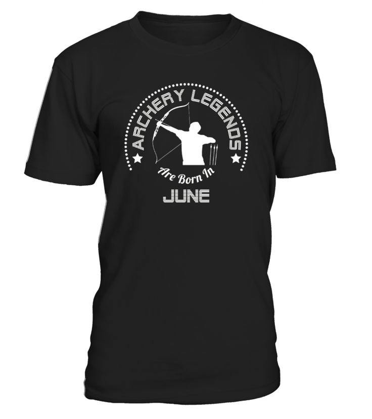 Archery Legends Are Born InJUNE. This is the perfect shirt for a girl, woman, mom, or daughter who loves archery or shooting bow & arrows for sport. Archery shirts for girls, Archery shirts for men, grandson, kids, grandma, grandpa, gift, birthday, boys. Archery birthday gift, archery birthday tshirt.   TIP: If you buy 2 or more (hint: make a gift for someone or team up) you'll save quite a lot on shipping.     Guaranteed safe and secure checkout via:  Paypal | VISA | MASTERCARD...