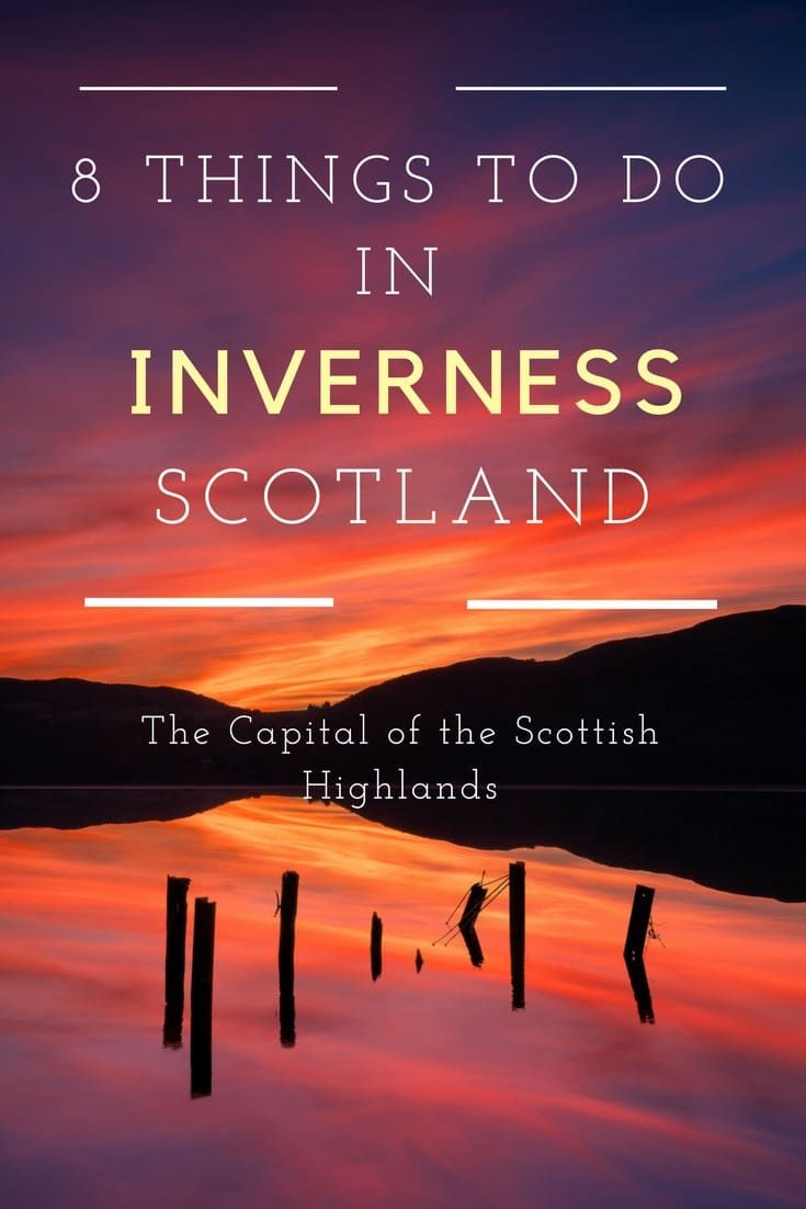 Things to do in Inverness, Scotland!