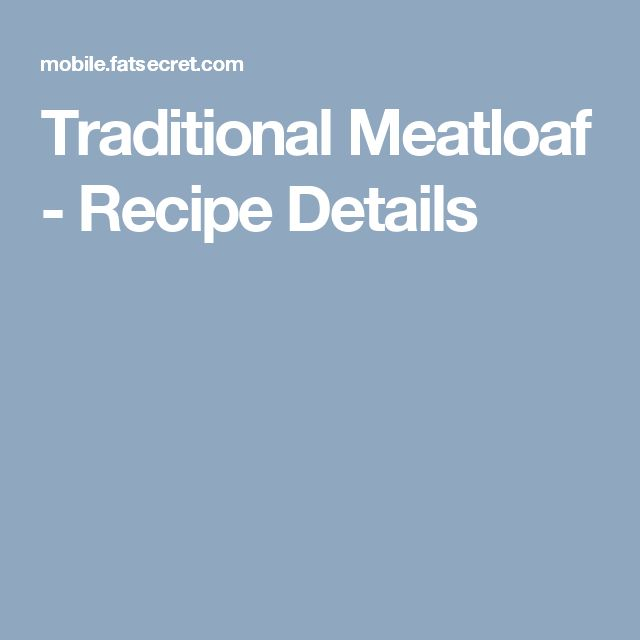 Traditional Meatloaf - Recipe Details