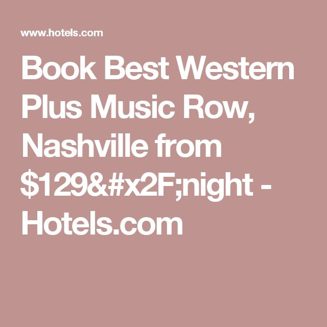 Book Best Western Plus Music Row, Nashville from $129/night - Hotels.com
