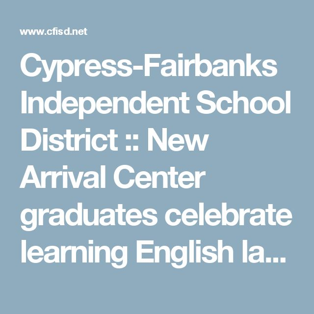 Cypress-Fairbanks Independent School District :: New Arrival Center graduates celebrate learning English language