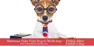 National Take Your Dog to Work Day - Friday After Father's Day