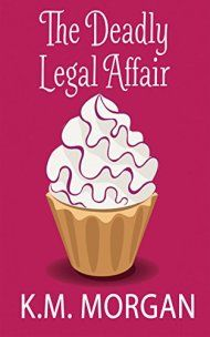 17 best my upcoming books images on pinterest authors royce and the deadly legal affair by km morgan ebook deal fandeluxe Image collections