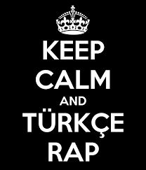 Keep calm and türkçe rap