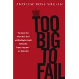 Too Big to Fail: The Inside Story of How Wall Street and Washington Fought to Save the Financial System---and Themselves (Hardcover)By Andrew Ross Sorkin