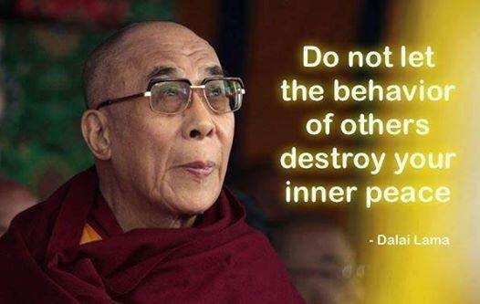 Do not let the behavior of others destroy your inner peace.