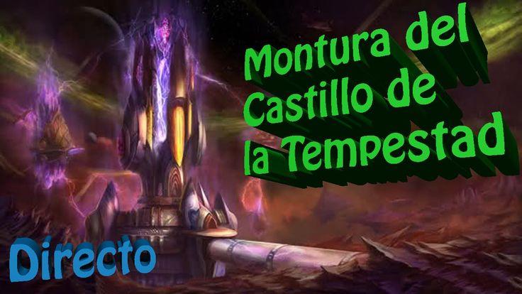 Guia WoW | Montura del Castillo de la Tempestad | World Of Warcraft Game...