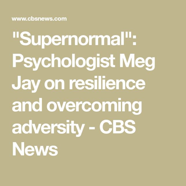 """""""Supernormal"""": Psychologist Meg Jay on resilience and overcoming adversity - CBS News"""