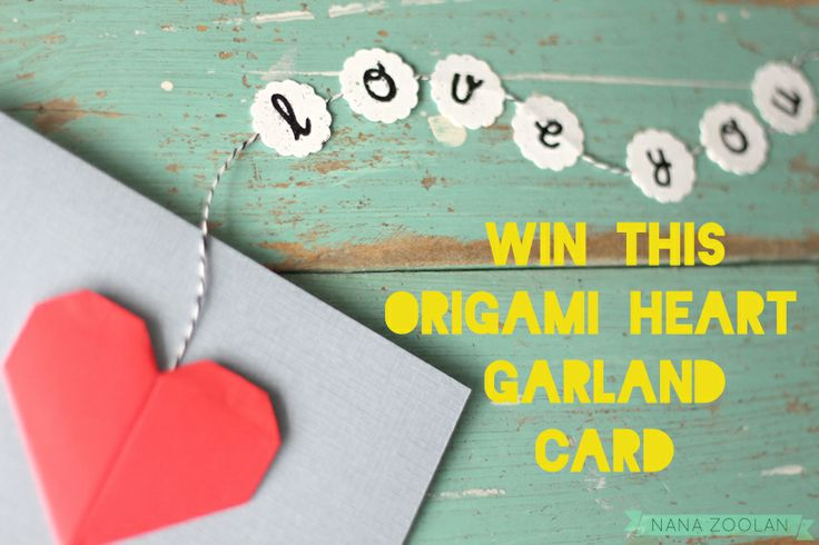WIN THIS ORIGAMI HEART GARLAND CARD!  ***CONTEST***  Visit our Facebook Page to enter and for contest details. A winner will be announced on Wednesday April 30, 2014! Open world-wide!  http://www.facebook.com/nanazoolan