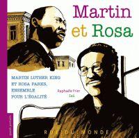Martin et Rosa - Martin Luther King et Rosa Parks, ensemble pour l'égalité de Raphaële Frier - biographie