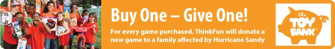 ThinkFun Games Helping Victims of Hurricane Sandy and 25% off Coupon Code!!!http://www.mommyramblings.org/2012/11/09/thinkfun-games-helping-victims-of-hurricane-sandy-and-25-off-coupon-code/