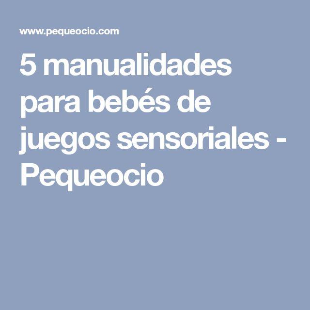 5 manualidades para bebés de juegos sensoriales - Pequeocio