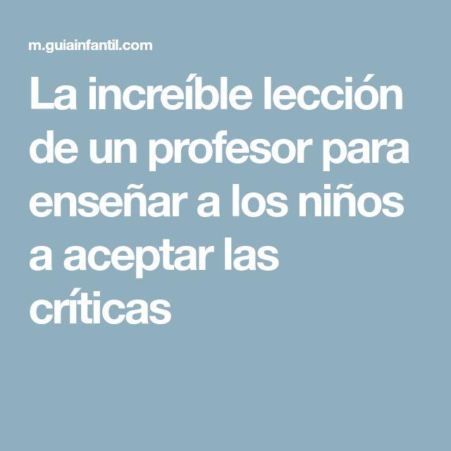 La increíble lección de un profesor para enseñar a los niños a aceptar las críticas