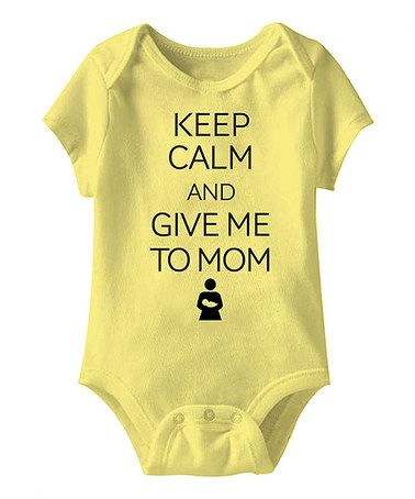Another great find on #zulily! Banana 'Keep Calm and Give Me to Mom' Bodysuit - Infant #zulilyfinds