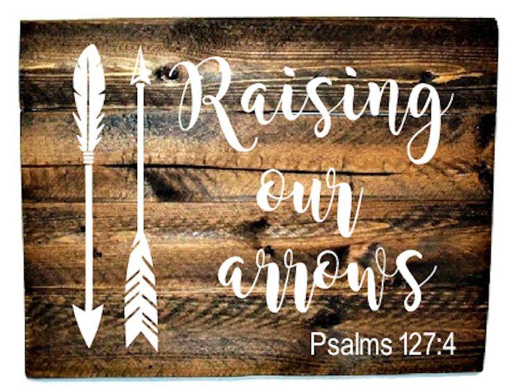 Raising Arrows - Raising Our Arrows - Psalm 127 - Family Sign - Raising My Tribe - Raising My Arrows - Farmhouse Decor by BoardsAndBurlapDecor on Etsy