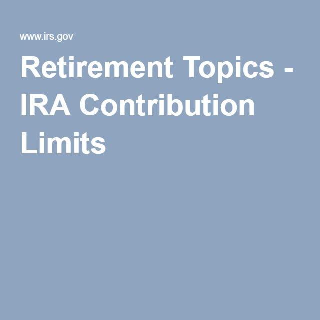 Retirement Topics - IRA Contribution Limits