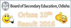 Odisha HSC Results 2016, Orissa Matric (10th) Result 2016 - orissaresults.nic.in, Check BSE Odisha 10th Result 2016 name wise, orissa HSC Exam Resut Date.