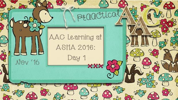 AAC Learning at ASHA 2016: Day 1
