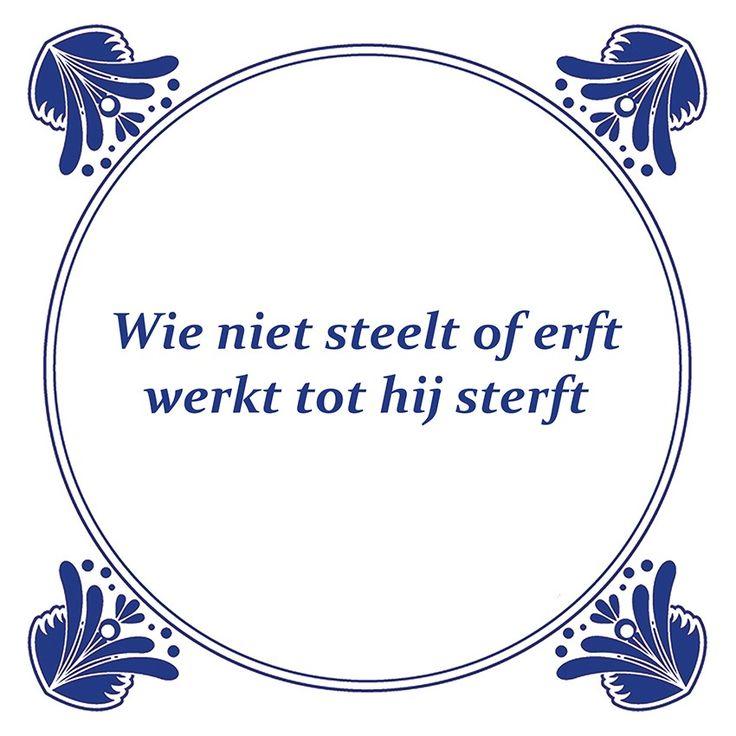 Tegeltjeswijsheid.nl - een uniek presentje - Wie niet steelt of erft