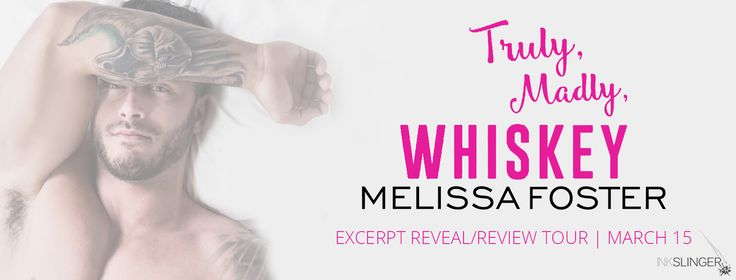 Melissa Foster has a sexy new standalone, Truly, Madly, Whiskey  coming out April 25 th . Check out the excerpt she's sharing with us an...