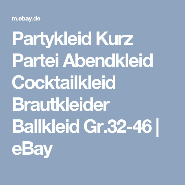 Partykleid Kurz Partei Abendkleid Cocktailkleid Brautkleider Ballkleid Gr.32-46 | eBay