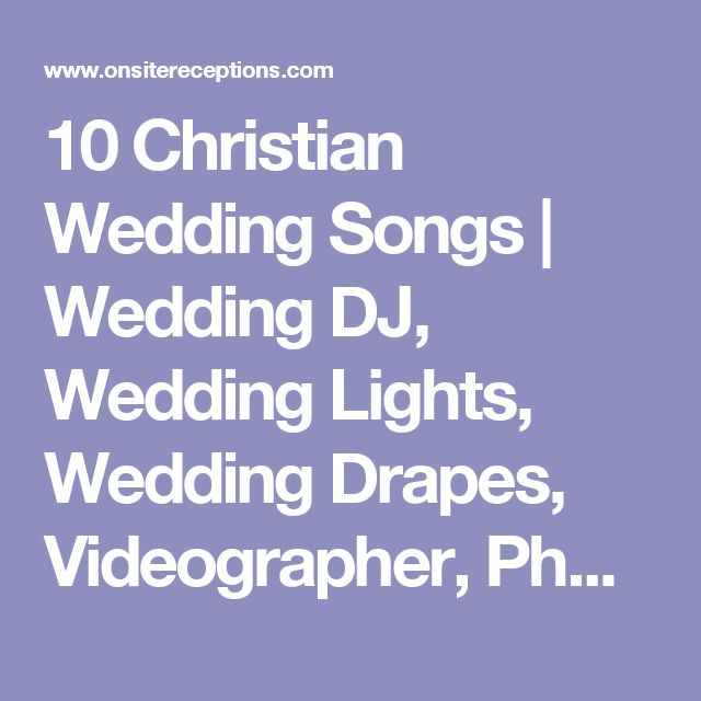 10 Christian Wedding Songs | Wedding DJ, Wedding Lights, Wedding Drapes, Videographer, Photobooth