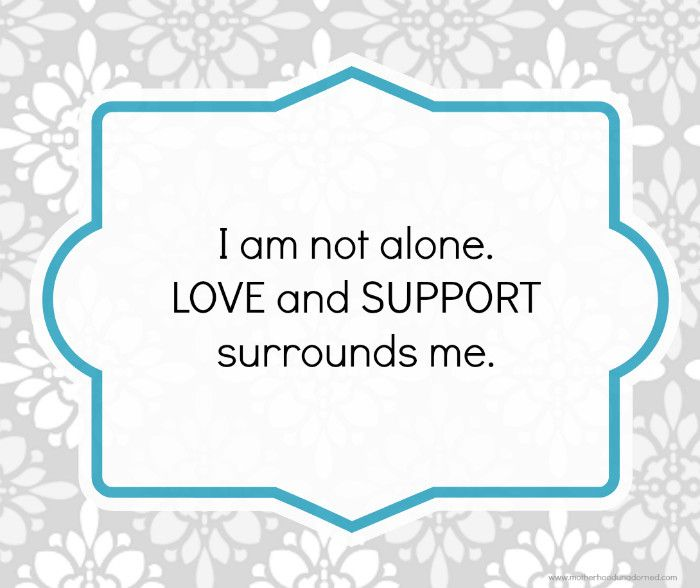 30 days of positive affirmations Day 6. I am not alone. LOVE and SUPPORT surround me. Inspiration and motivation to seek help.
