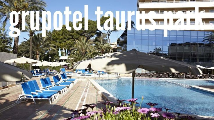 Hotel Grupotel Taurus Park en Playa de Palma, Mallorca, España. Visita G...