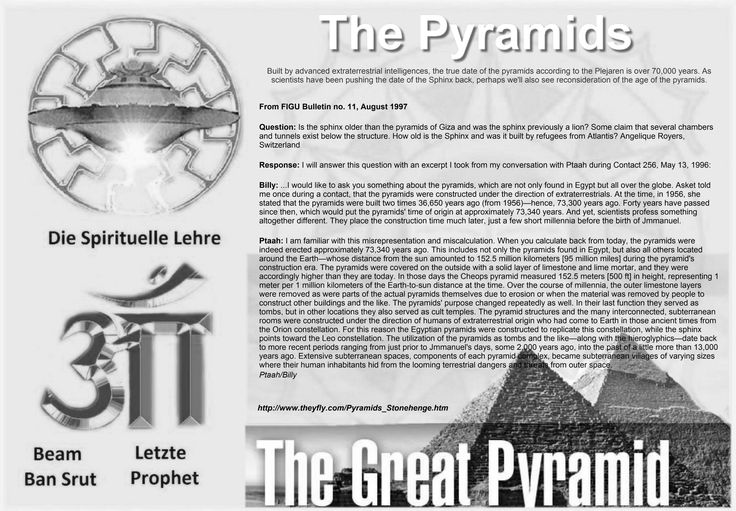 For more extensive historical information on the pyramids and their previous occupants see:   http://www.theyfly.com/gaia/aryans.htm   http://www.theyfly.com/gaia/aytf-giza.htm   http://www.theyfly.com/Pyramids_Stonehenge.htm   http://theyfly.com/UFO_Mag_Article.htm   Ban-Srut Beam  - Last Prophet - Lineage of Nokodemion