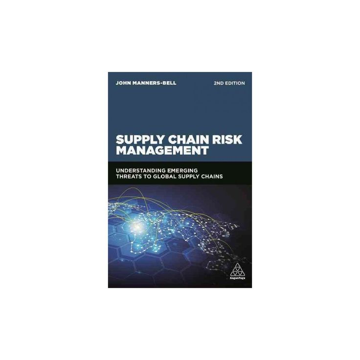 Supply Chain Risk Management : Understanding Emerging Threats to Global Supply Chains (Paperback) (John