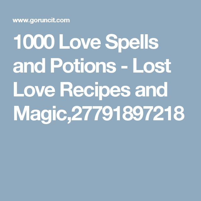 1000 Love Spells and Potions - Lost Love Recipes and Magic,27791897218