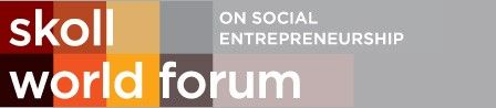 Skoll World Forum on Social Entrepreneurship | Accelerating entrepreneurial approaches and innovative solutions to the world's most pressing problems