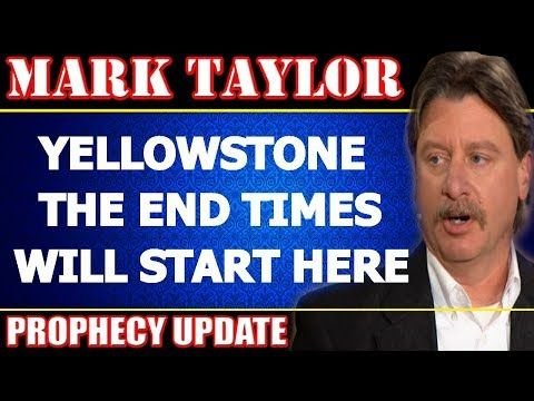 Mark Taylor December 02 2017 ☆ YELLOWSTONE THE END TIMES