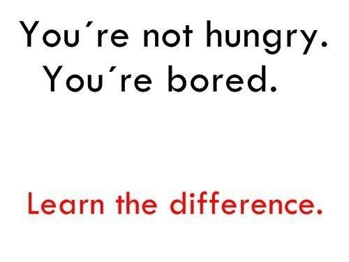 Don't eat just because you're bored!